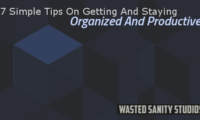 7 Simple Tips On Getting And Staying Organized And Productive